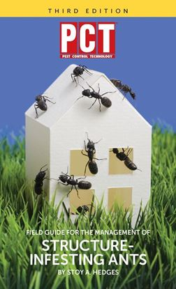 PCT Field Guide for the Management of Structure-Infesting Ants 3rd Ed.